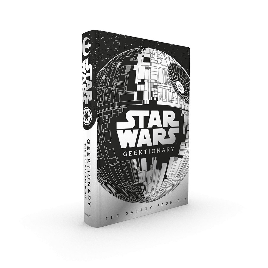 Star Wars Geektionary, Galaxy From A To Z by Egmont Publishing UK ...
